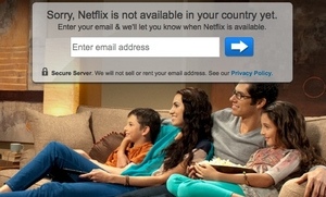 Netflix is not available in your country yet